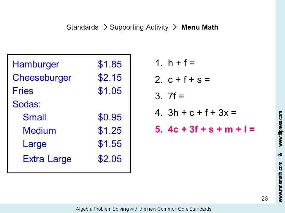 1. h + f = Hamburger $1.85 2. c + f + s = Cheeseburger $2.15