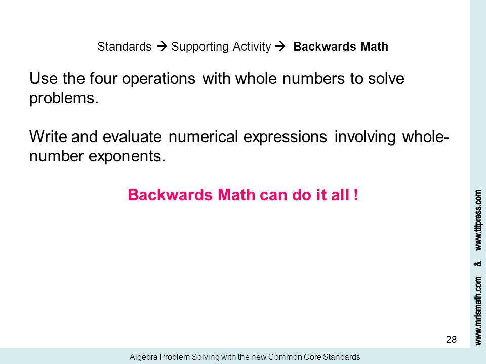 Backwards Math can do it all !