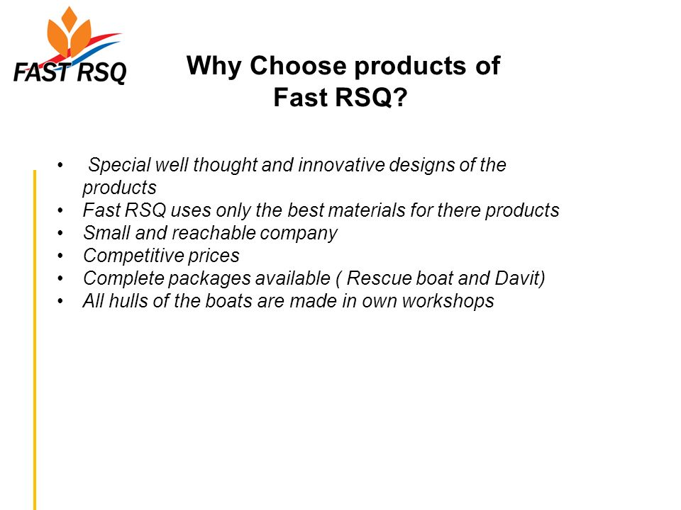 Fast RSQ Special well thought and innovative designs of the products