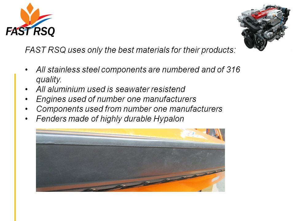 FAST RSQ uses only the best materials for their products: