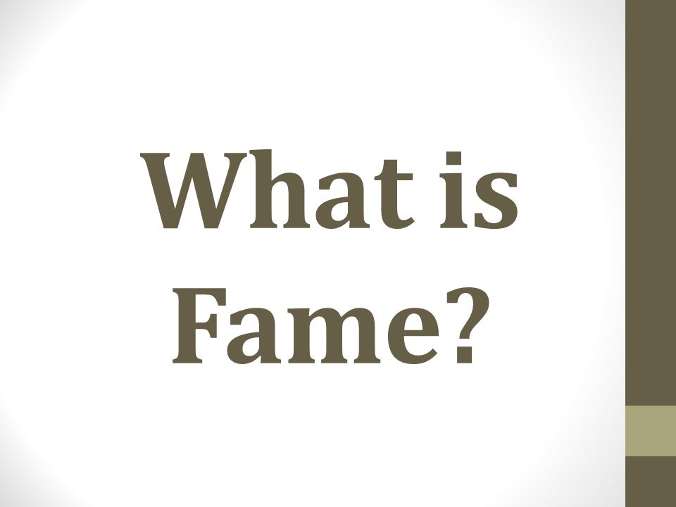 What is Fame