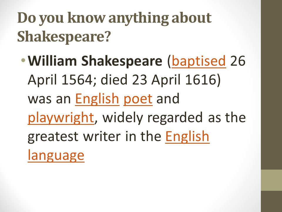 Do you know anything about Shakespeare