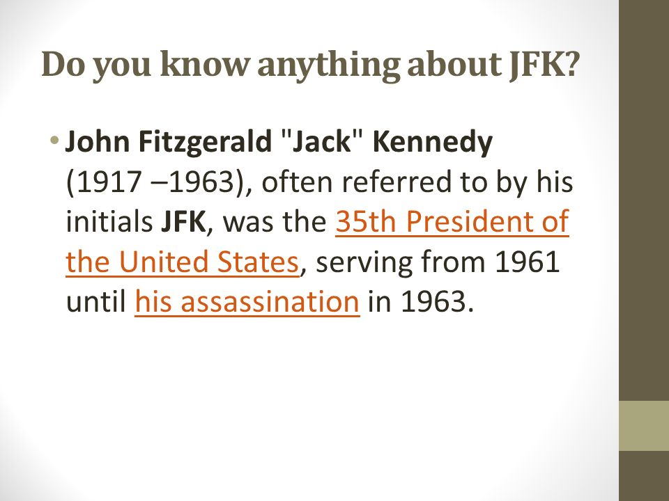 Do you know anything about JFK
