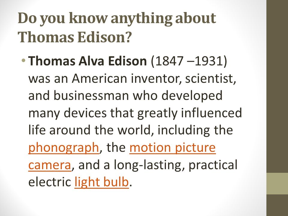 Do you know anything about Thomas Edison