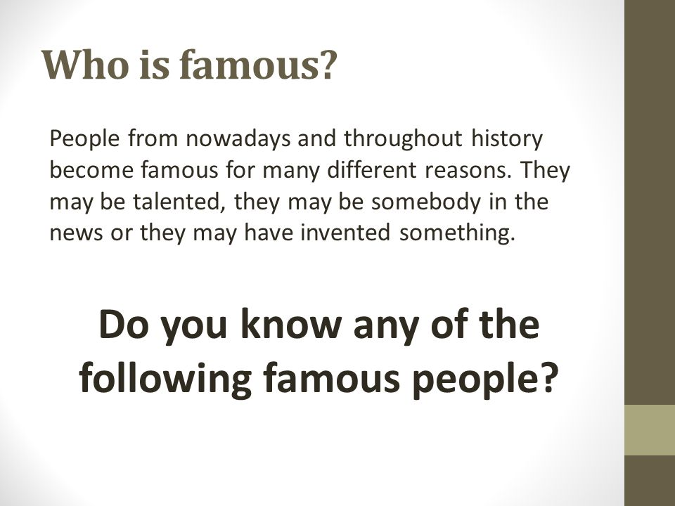 Do you know any of the following famous people
