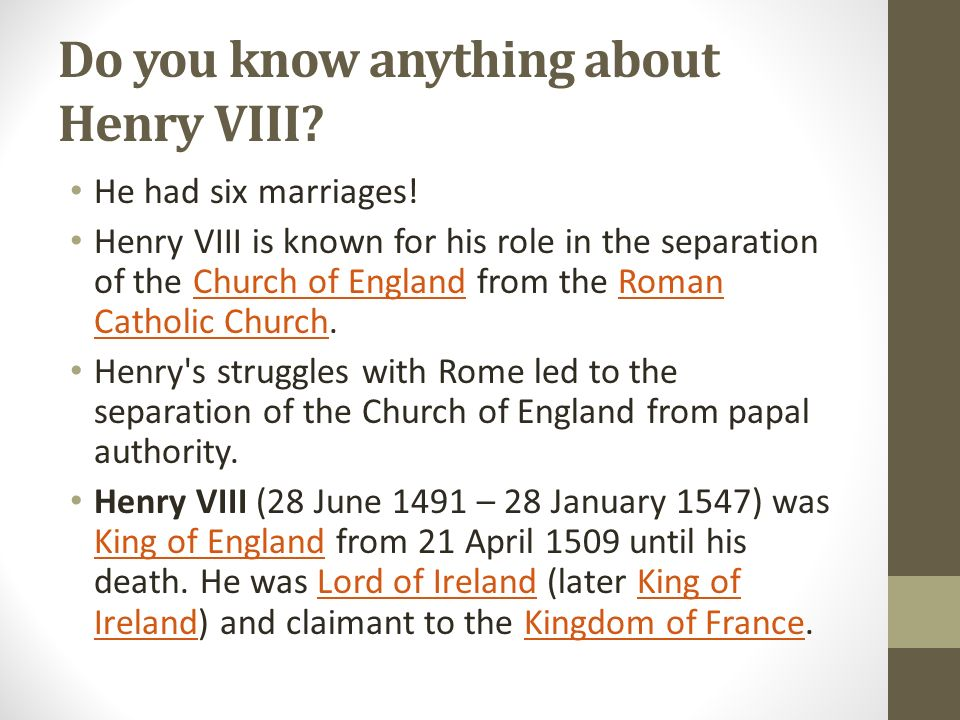 Do you know anything about Henry VIII