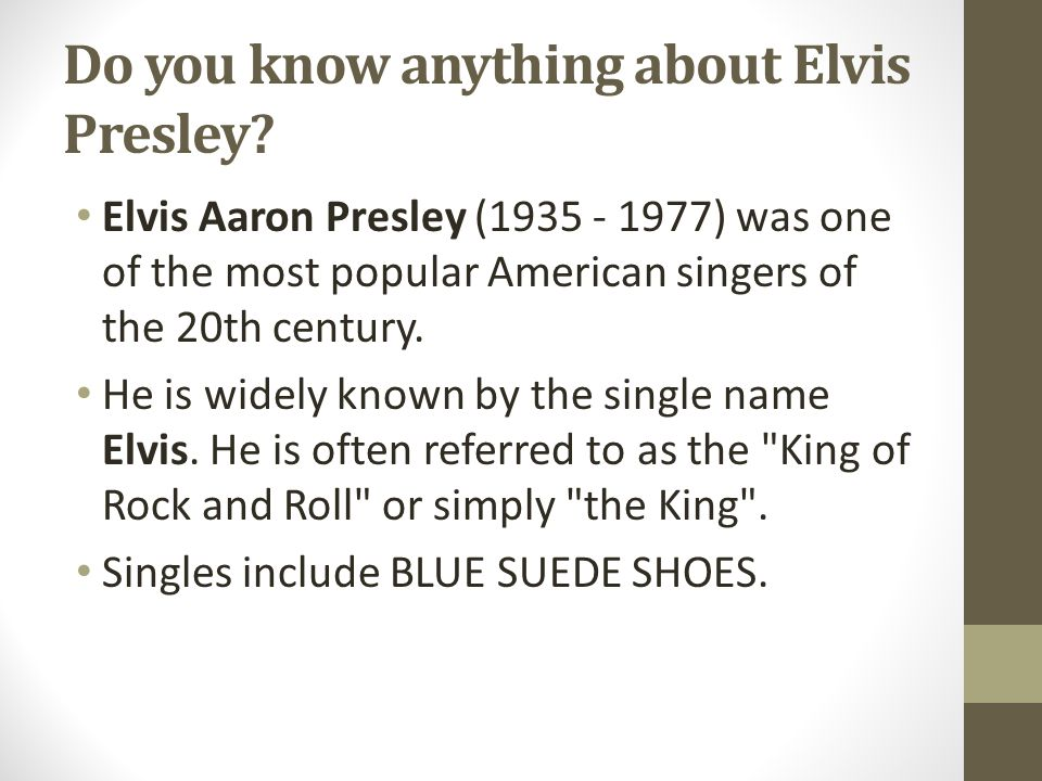 Do you know anything about Elvis Presley
