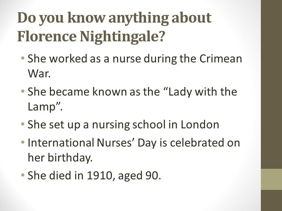 Do you know anything about Florence Nightingale