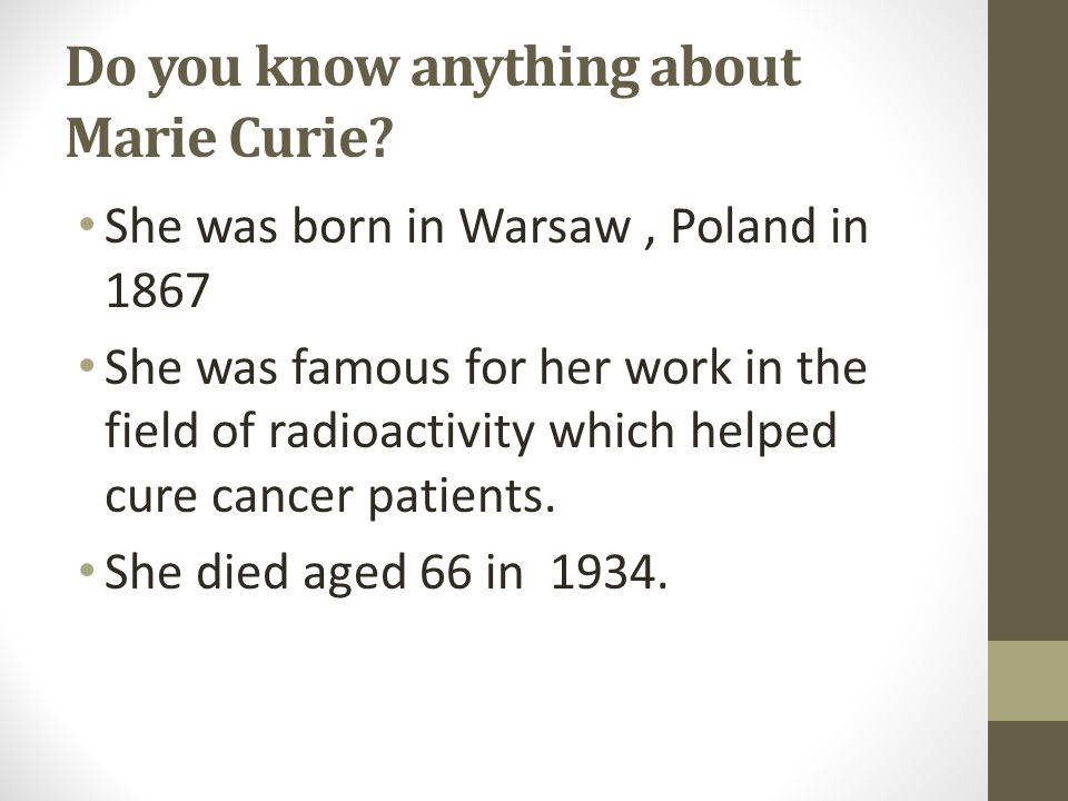 Do you know anything about Marie Curie