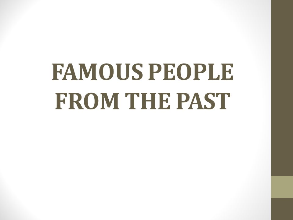 Famous People from the past