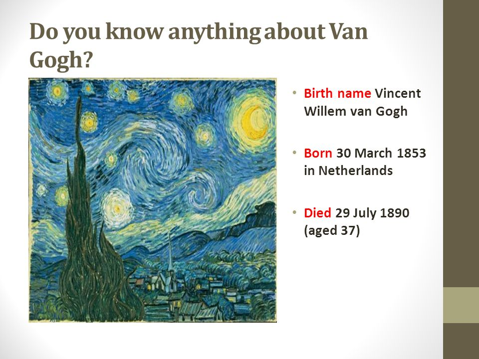 Do you know anything about Van Gogh