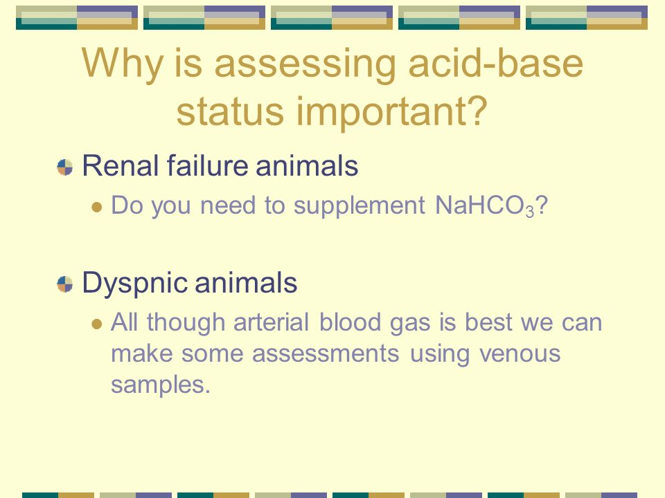 Why is assessing acid-base status important
