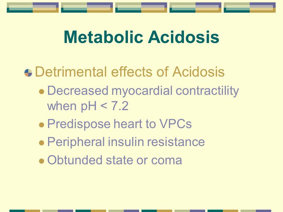 Metabolic Acidosis Detrimental effects of Acidosis