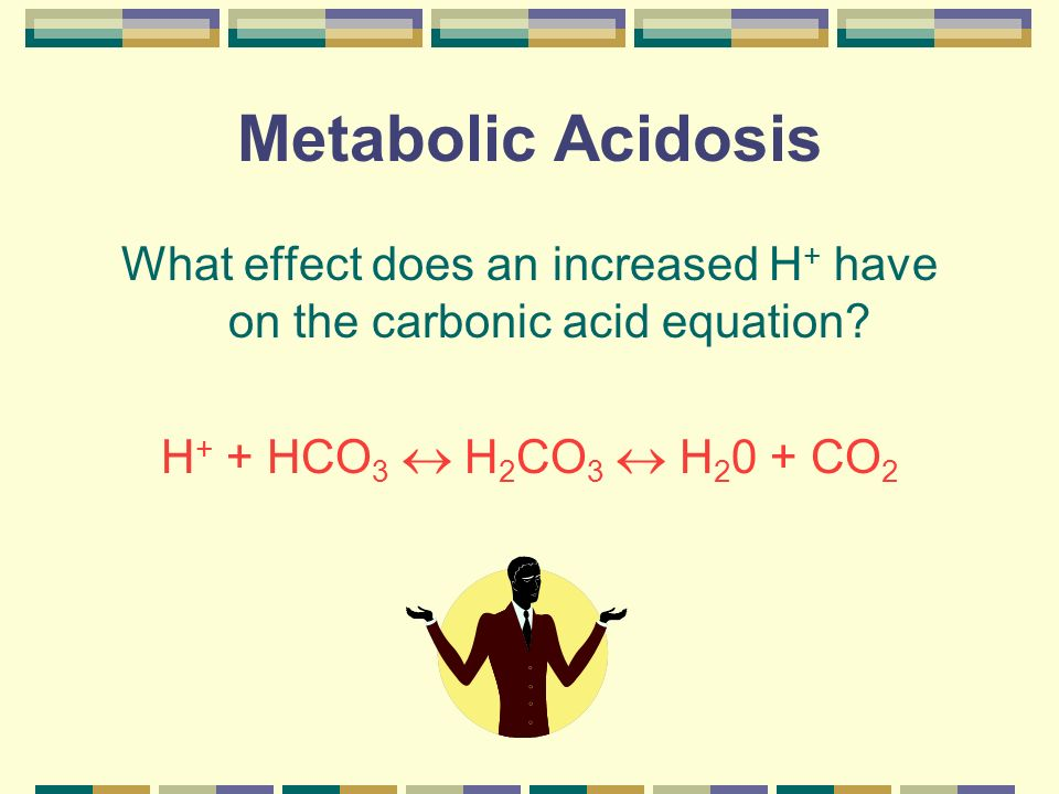 What effect does an increased H+ have on the carbonic acid equation
