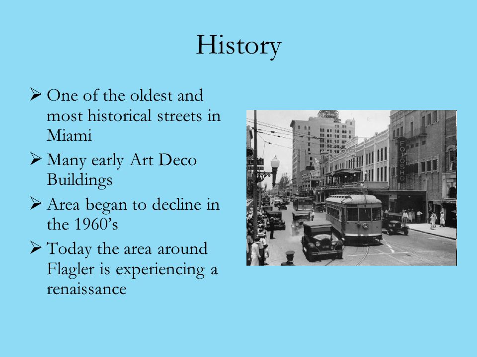 History One of the oldest and most historical streets in Miami