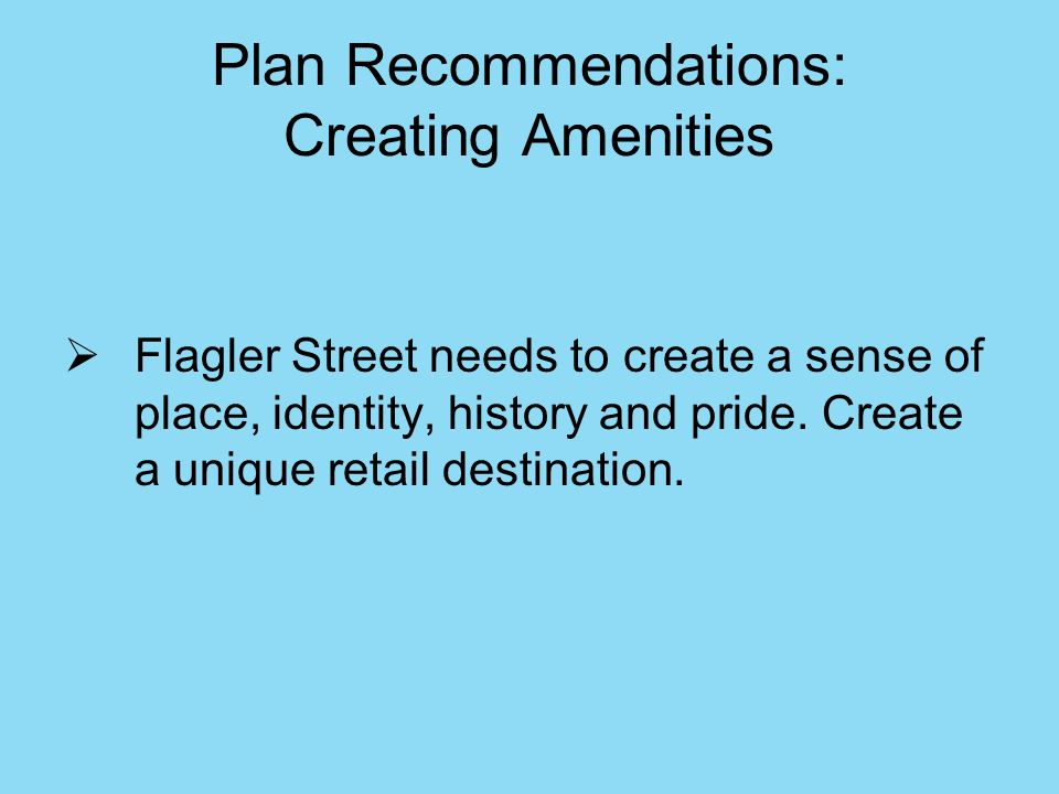 Plan Recommendations: Creating Amenities