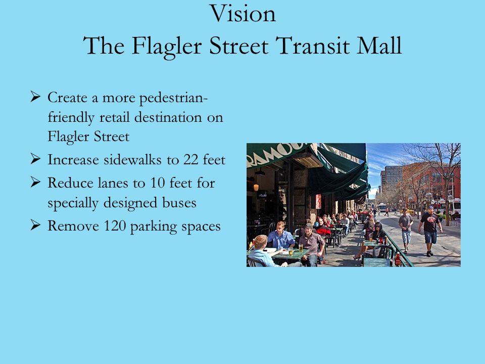 Vision The Flagler Street Transit Mall