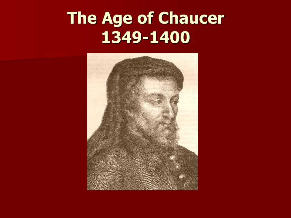 The Age of Chaucer 1349-1400