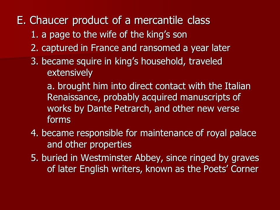 E. Chaucer product of a mercantile class