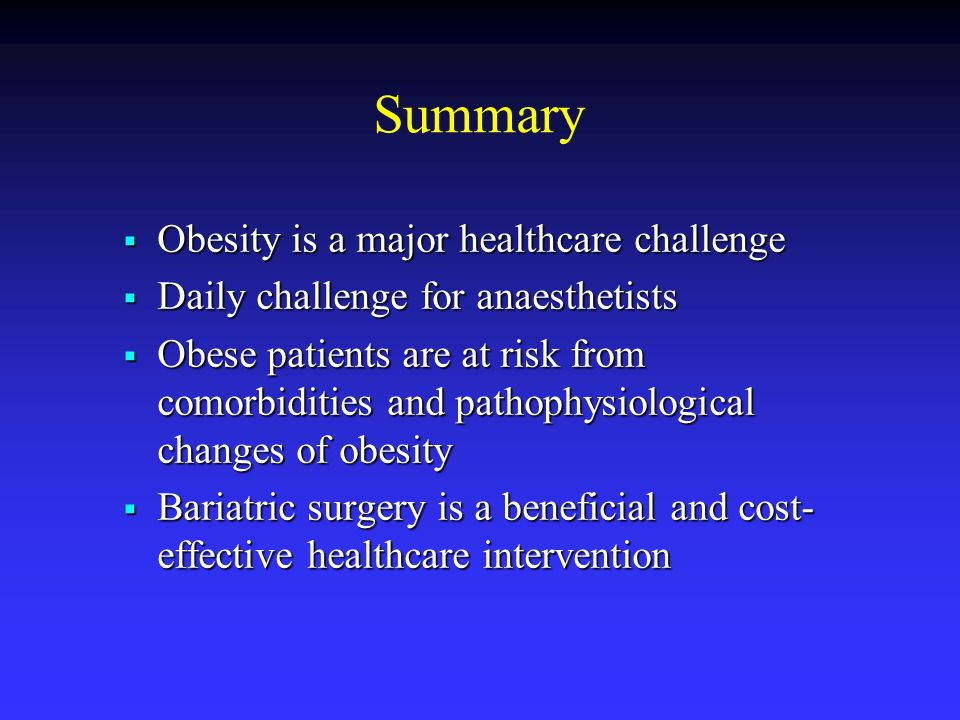 Summary Obesity is a major healthcare challenge