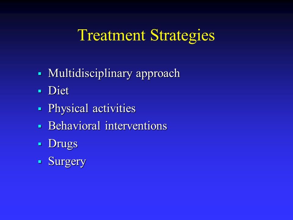 Treatment Strategies Multidisciplinary approach Diet