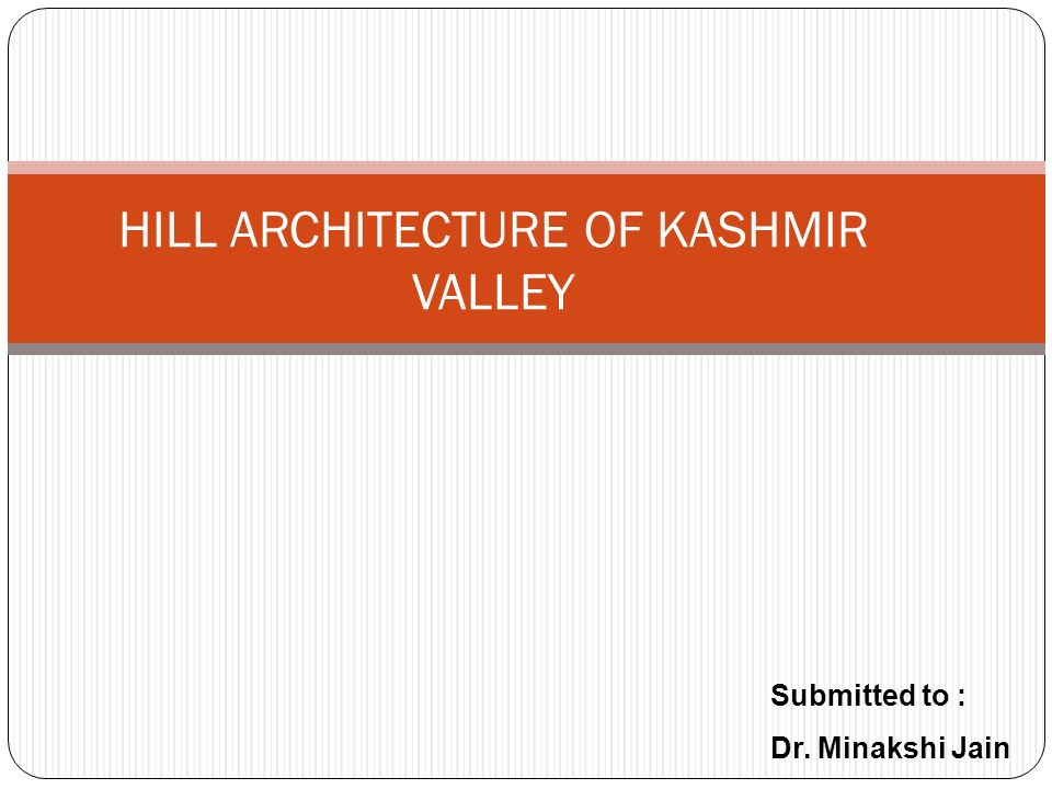 HILL ARCHITECTURE OF KASHMIR VALLEY
