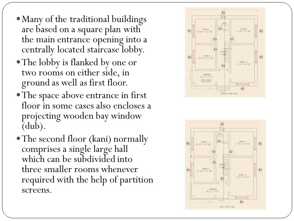 Many of the traditional buildings are based on a square plan with the main entrance opening into a centrally located staircase lobby.