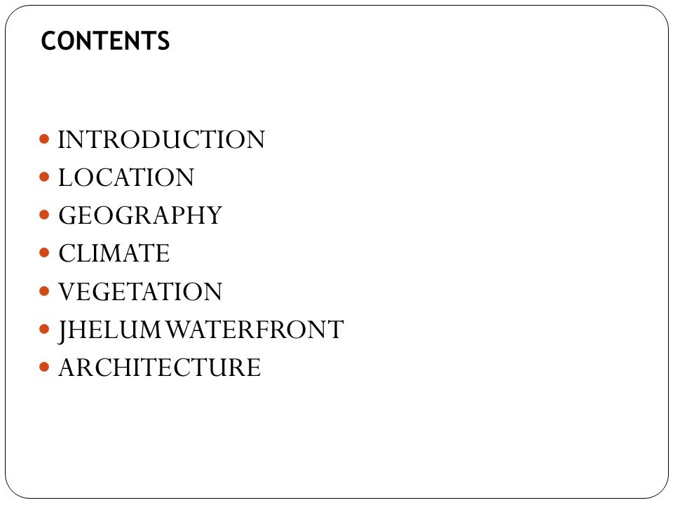 INTRODUCTION LOCATION GEOGRAPHY CLIMATE VEGETATION JHELUM WATERFRONT