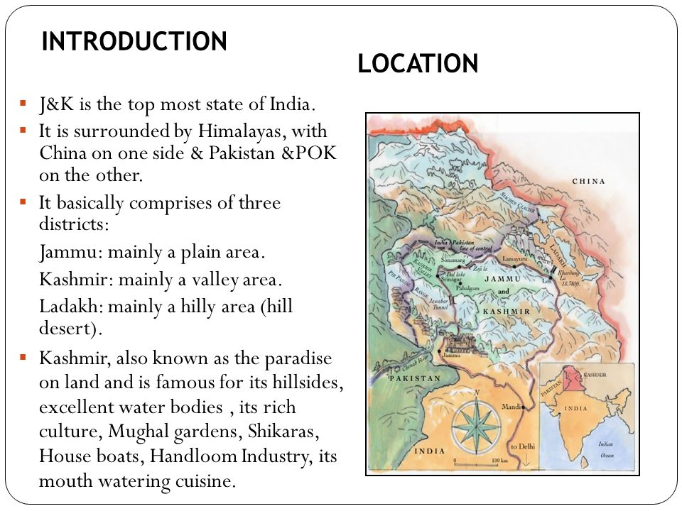INTRODUCTION LOCATION J&K is the top most state of India.