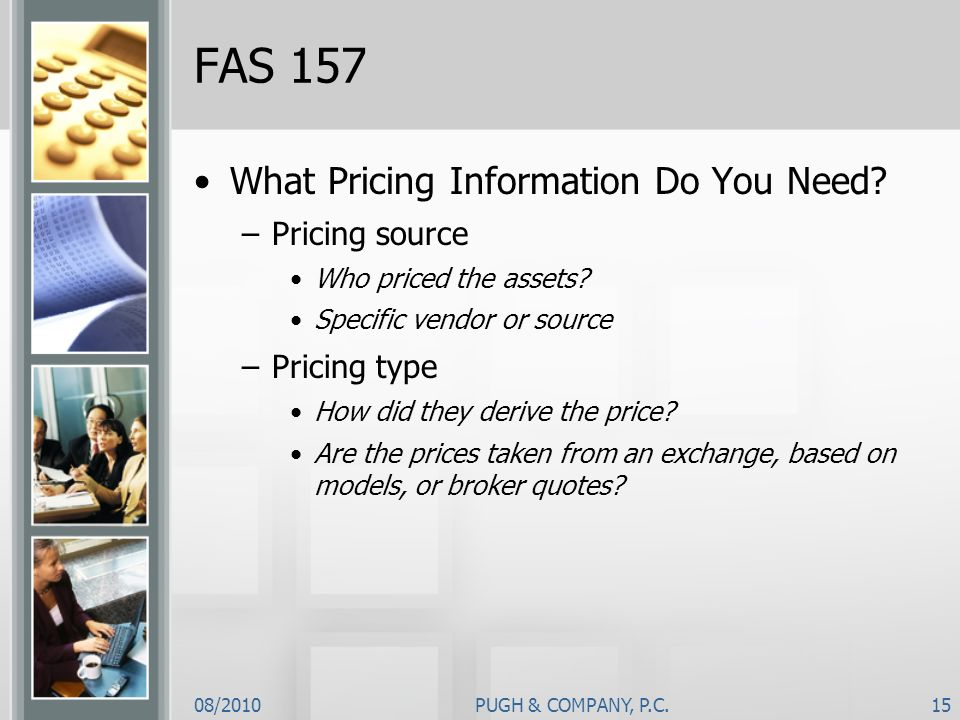 FAS 157 What Pricing Information Do You Need Pricing source