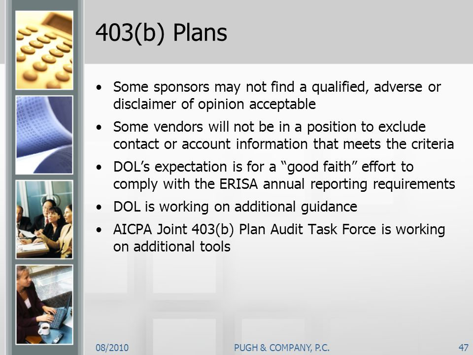403(b) Plans Some sponsors may not find a qualified, adverse or disclaimer of opinion acceptable.
