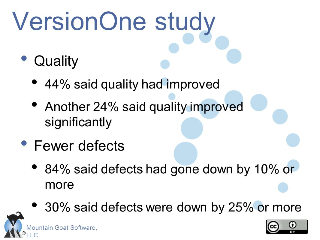 VersionOne study Quality Fewer defects 44% said quality had improved