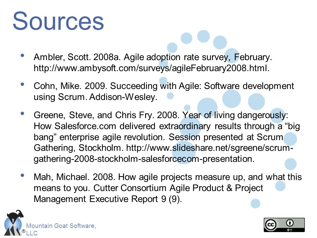 Sources Ambler, Scott. 2008a. Agile adoption rate survey, February.