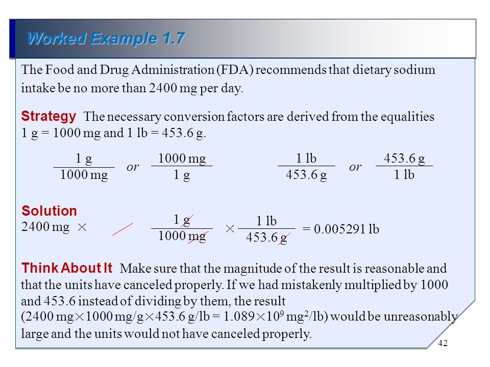 Worked Example 1.7The Food and Drug Administration (FDA) recommends that dietary sodium intake be no more than 2400 mg per day.
