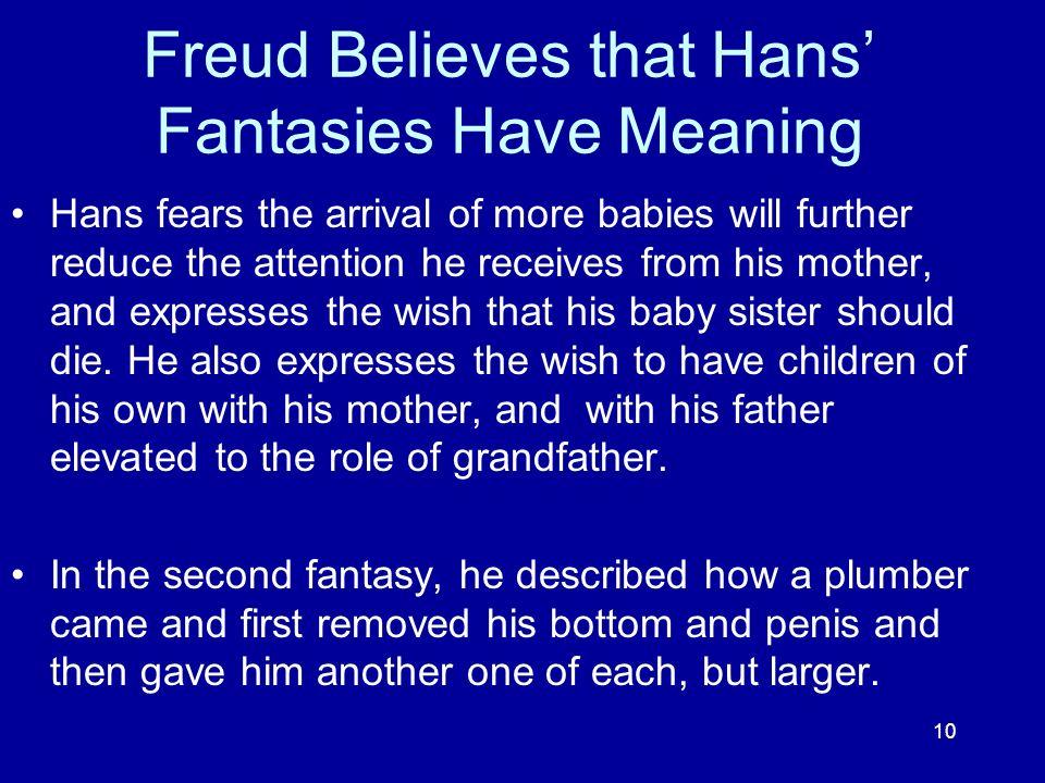 Freud Believes that Hans' Fantasies Have Meaning