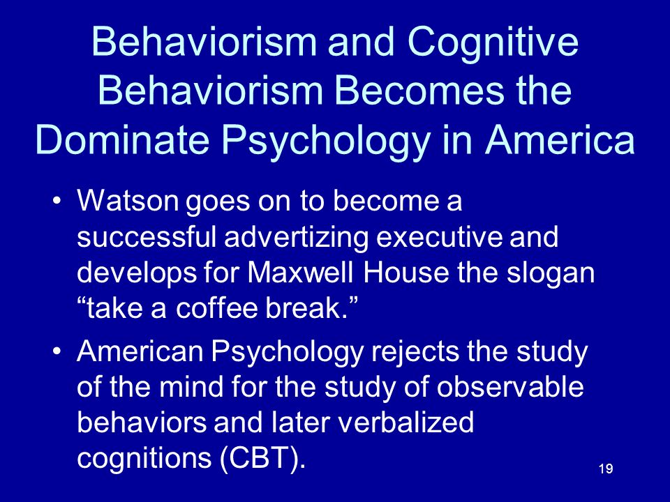 Behaviorism and Cognitive Behaviorism Becomes the Dominate Psychology in America