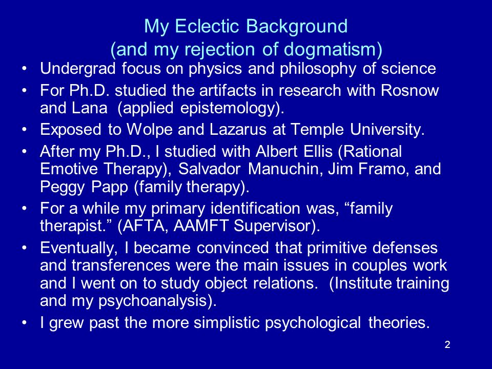 My Eclectic Background (and my rejection of dogmatism)