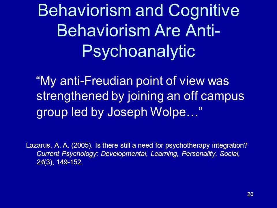 Behaviorism and Cognitive Behaviorism Are Anti-Psychoanalytic