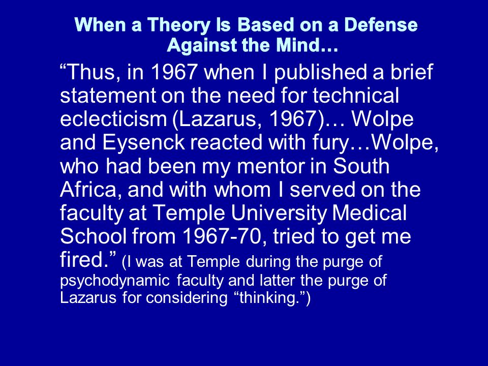 When a Theory Is Based on a Defense Against the Mind…