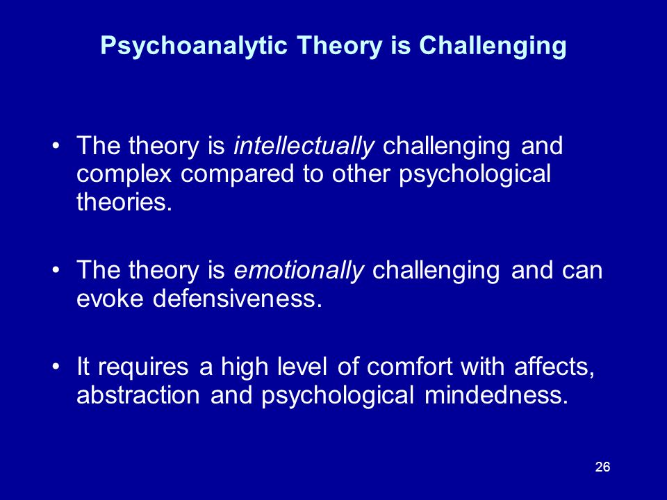 Psychoanalytic Theory is Challenging