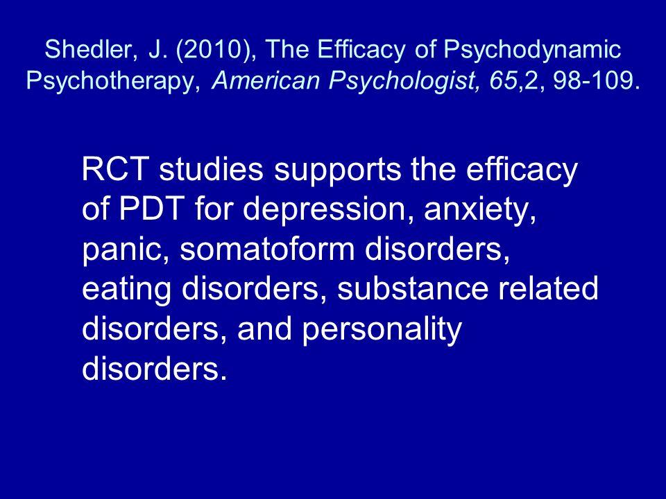 Shedler, J. (2010), The Efficacy of Psychodynamic Psychotherapy, American Psychologist, 65,2, 98-109.