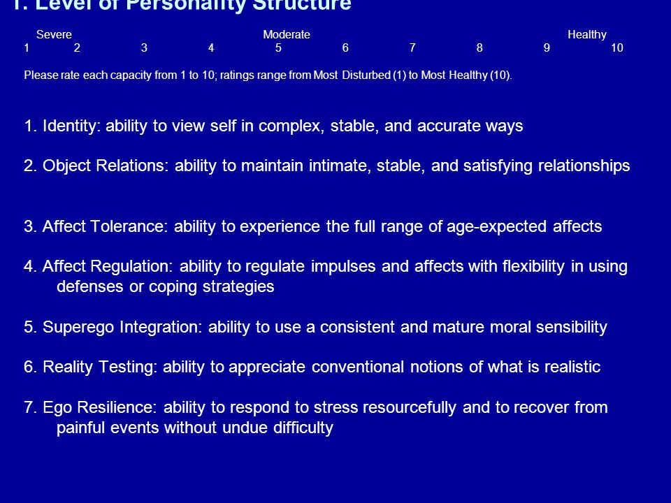1. Level of Personality Structure Severe Moderate. Healthy 1. 2. 3. 4