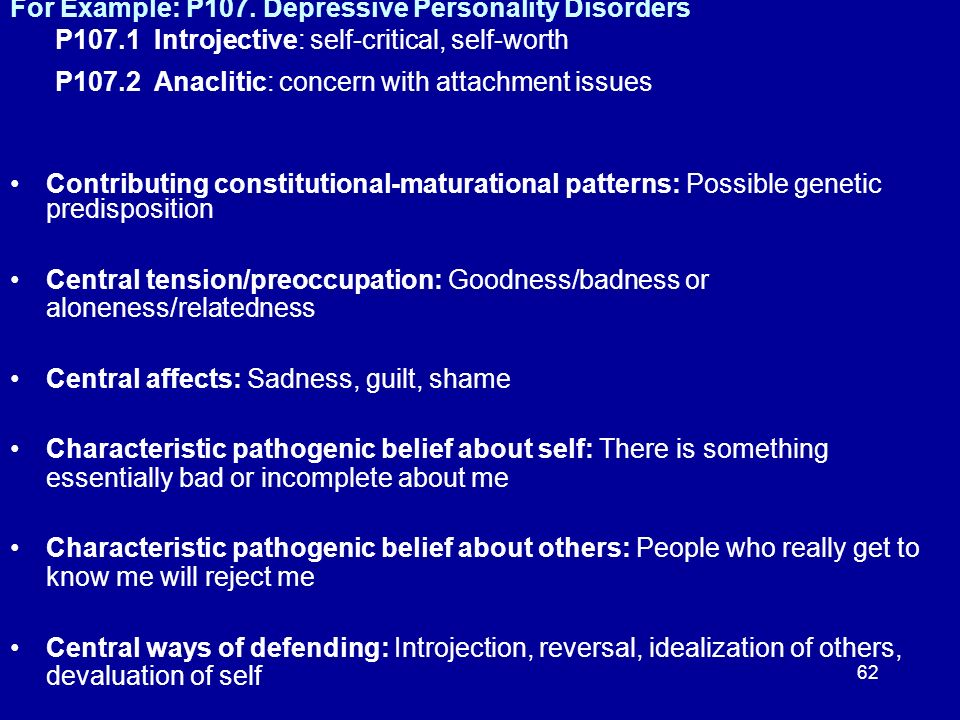 For Example: P107. Depressive Personality Disorders P107