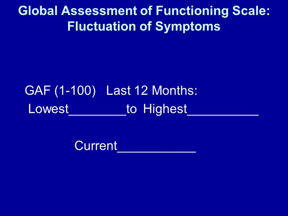 Global Assessment of Functioning Scale: Fluctuation of Symptoms