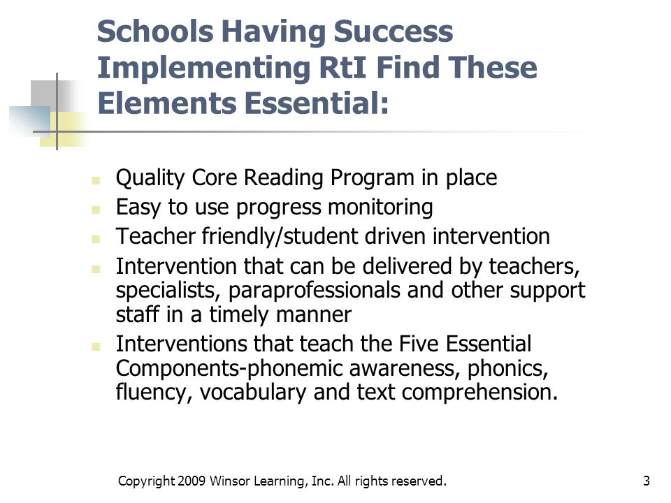 Schools Having Success Implementing RtI Find These Elements Essential: