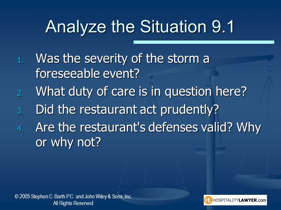 Analyze the Situation 9.1 Was the severity of the storm a foreseeable event What duty of care is in question here