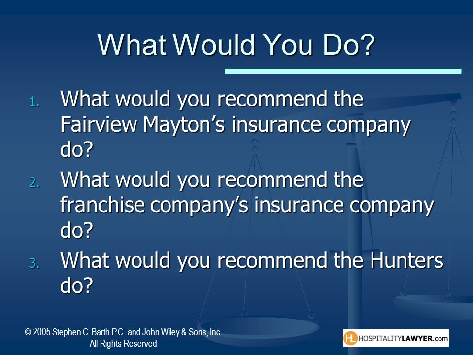 What Would You Do What would you recommend the Fairview Mayton's insurance company do