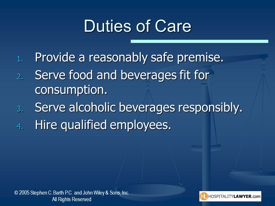 Duties of Care Provide a reasonably safe premise.