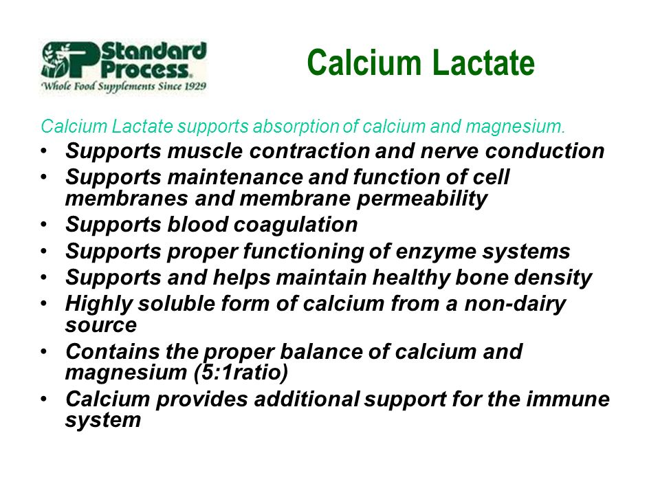 Calcium Lactate Supports muscle contraction and nerve conduction