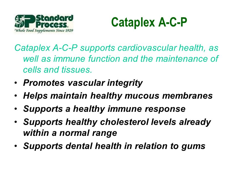 Cataplex A-C-P Cataplex A-C-P supports cardiovascular health, as well as immune function and the maintenance of cells and tissues.